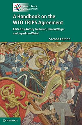 A Handbook on the WTO TRIPS Agreement PDF