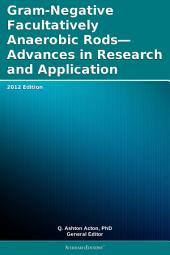 Gram-Negative Facultatively Anaerobic Rods—Advances in Research and Application: 2012 Edition