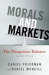 Morals and Markets: The Dangerous Balance, Edition 2