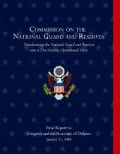 Commission on the National Guard and Reserves: Transforming the National Guard and Reserves Into a 21st-Century Operational Force: Final Report