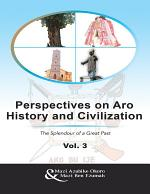 Perspectives On Aro History and Civilization: The Splendour of a Great Past