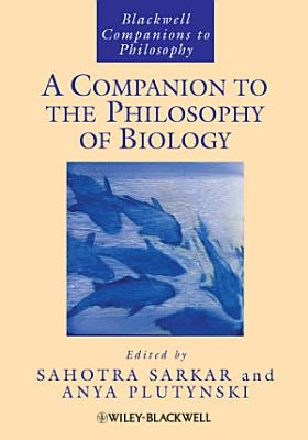 A Companion to the Philosophy of Biology PDF