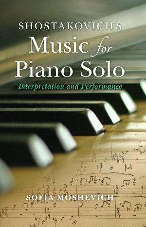 Shostakovich s Music for Piano Solo