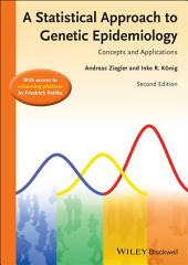 A Statistical Approach to Genetic Epidemiology: Concepts and Applications, with an e-Learning Platform, Edition 2