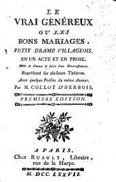 Le vrai généreux: ou les bons mariages; petit drame villageois, en un acte et en prose...