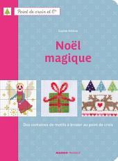 Noël magique: Des centaines de motifs à broder au point de croix