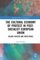 The Cultural Economy of Protest in Post Socialist European Union PDF