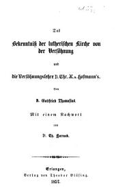 Das Bekenntniss der lutherischen Kirche von der Versöhnung und die Versöhnungslehre C. K. v. Hofmann's. ... Mit einem Nachwort von T. Harnack