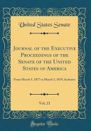 Journal of the Executive Proceedings of the Senate of the United States of America  Vol  21 PDF