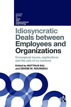 Idiosyncratic Deals between Employees and Organizations PDF