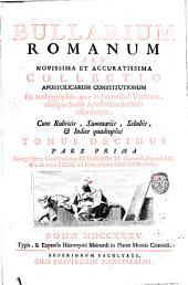 Bullarium Romanum seu novissima et accuratissima collectio apostolicarum constitutionum ex autographis, quæ in secretiori Vaticano, aliisque sedis apostolicæ scriniis asservantur. Cum rubricis, summariis, scholiis, & indice quadruplici tomus septimus [-decimusquartus]: Tomus decimus pars prima complectens constitutiones Clementis 11. ab anno 1. usque ad 13., seu ab anno 1700. ad Novembrem 1713. editas, Volume 10