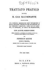 Trattato pratico sopra il gas illuminante: contenente una completa descrizione dell'apparecchio ... con alcune osservazioni ...
