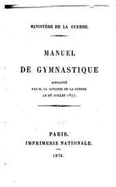 Manuel de gymnastique: approuvé par M. le Ministre de la guerre le 26 juillet 1877