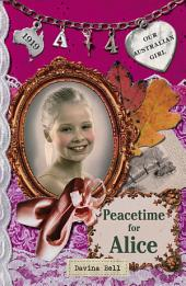 Our Australian Girl: Peacetime For Alice, Book 4