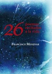26 poemas recitados a la vida