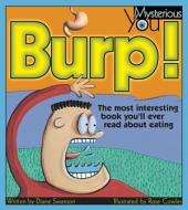 Burp!: The Most Interesting Book You'll Ever Read About Eating