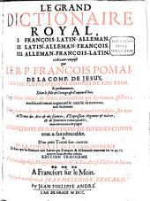 Le Grand Dictionaire Royal: Volumes 1 à 3