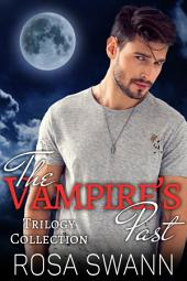 The Vampire's Past Trilogy Collection: MM Paranormal Vampire Romance