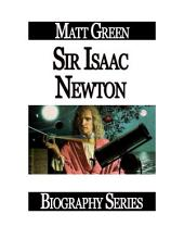 Celebrity Biographies - The Amazing Life of Sir Isaac Newton - Biography Series