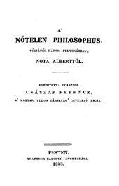 A'nötelen philosophus. Vigjatek 3 felv. (Der unverehlichte Philosoph.): 3