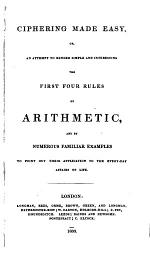 Ciphering made easy, or, An attempt to render simple and interesting the first four rules of arithmetic. [With] Key