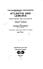 The Submerged Continents of Atlantis and Lemuria, Their History and Civilization: Being Chapters from the Akashic Records