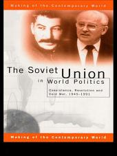 The Soviet Union in World Politics: Coexistence, Revolution and Cold War, 1945–1991