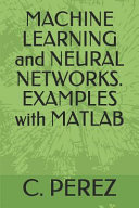 Machine Learning and Neural Networks  Examples with MATLAB PDF