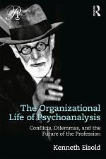 The Organizational Life of Psychoanalysis