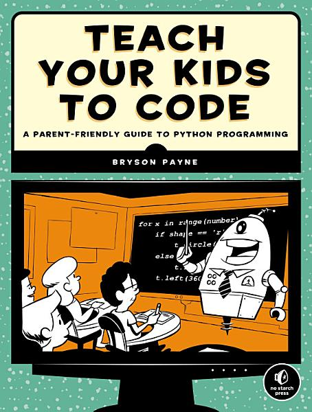 Download Teach Your Kids to Code Book