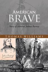 American Brave: Story of Admiral Joshua Barney