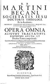Opera omnia aliquot tractatibus posthumis aucta (etc.)