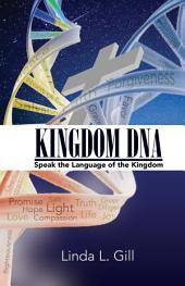 Kingdom DNA: Speaking the Language of the Kingdom