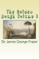The Golden Bough Volume 1