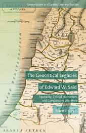 The Geocritical Legacies of Edward W. Said: Spatiality, Critical Humanism, and Comparative Literature