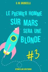 Le premier homme sur Mars sera une blonde, épisode 3