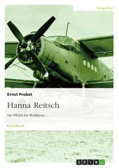 Hanna Reitsch: Die Pilotin der Weltklasse