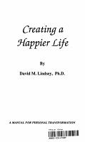 Creating a Happier Life PDF