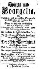 Episteln und Evangelia,: mit nutzbaren und erbaulichen Summarien ... samt der Historie der Paßion,