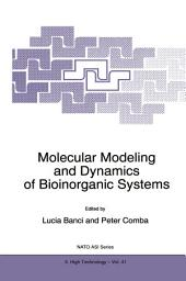 Molecular Modeling and Dynamics of Bioinorganic Systems
