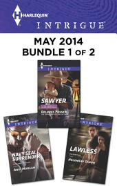 Harlequin Intrigue May 2014 - Bundle 1 of 2: Sawyer\Lawless\Navy SEAL Surrender
