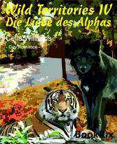 Wild Territories IV - Die Liebe des Alphas: Gay Fantasy Romance