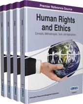 Human Rights and Ethics: Concepts, Methodologies, Tools, and Applications: Concepts, Methodologies, Tools, and Applications