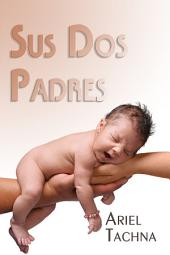Sus Dos Padres