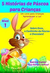 5 Histórias de Páscoa para Crianças - Um Livro para Crianças Aprenderem a Ler