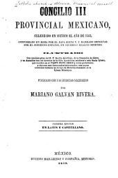 Concilio III provincial mexicano: celebrando en México el año de 1585, confirmado en Roma por el papa Sixto V, y mandado observar por el gobierno espan︢ol, en diversos reales ordenes