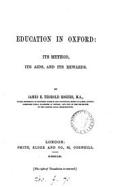 Education in Oxford: its method, its aims, and its rewards