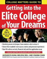 College Matters Guide to Getting Into the Elite College of Your Dreams PDF