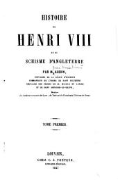 Histoire de Henri VIII et du schisme d'Angleterre: Volume1