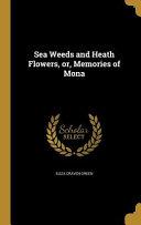 SEA WEEDS & HEATH FLOWERS OR M